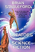 Creators Of Science Fiction by Brian Stableford