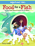 Food for a Fish: The Whopping Story of Jonah and the Whale (Magnificent Tales) Cover