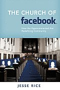 Church of Facebook : How the Hyperconnected Are Redefining Community (09 Edition)