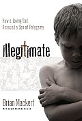 Illegitimate How a Loving God Rescued a Son of Polygamy