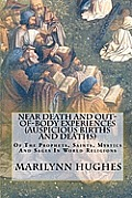 Near Death and Out-Of-Body Experiences (Auspicious Births and Deaths)