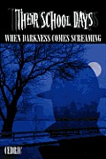 Their School Days: When Darkness Comes Screaming