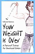 Your Weight Is Over