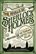 Rivals of Sherlock Holmes a Collection of Victorian Detective Tales