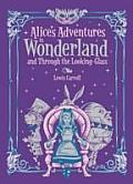 Alice's Adventures in Wonderland: And, Through the Looking Glass
