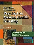 Study Guide for Frisch/Frisch Pschiatric Metnal Health Nursing