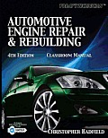 Automotive Engine Repair and Rebuilding-classroom Manual (4TH 10 - Old Edition)