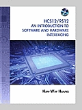 Hcs12 / 9S12 : Introduction To Software and Hardware Interfacing - With CD (2ND 10 Edition)