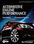 Automotive Engine Performance -classroom and Shop Manual (5TH 10 - Old Edition)