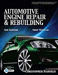 Today's Technician Automotive Engine Repair and Rebuilding Shop Manual (4TH 10 - Old Edition)