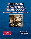 Presicion Machining Technology Workbook / Shop Man. (12 - Old Edition)
