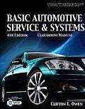 Basic Automotive Service and Systems-classroom Manual (4TH 11 Edition)