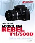 David Buschas Canon EOS Rebel T1i/500d Guide to Digital Slr Photography