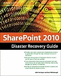 Sharepoint 2010 Disaster Recovery Guide (2ND 11 Edition)