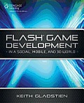 Flash Game Development: In a Social, Mobile and 3D World