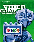 Video Game Programming for Kids (For Teens) Cover