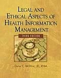 Legal and Ethical Aspects of Health Information Management (Health Information Management)