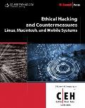 Ethical Hacker: Linus, Macintosh, and Mobile Systems Hacking in Certified Ethical Hacking (10 Edition)