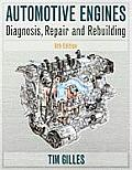 Automotive Engines : Diagnosis, Repair, Rebuilding (6TH 11 Edition)