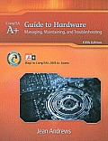 A+ Guide to Hardware: Managing, Maintaining and Troubleshooting (Jean Andrews)