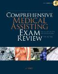 Comprehensive Medical Assisting Exam Review For the CMA Rma & Cmas Exams