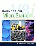 Harnessing Microstation V8i, Vol. 8  - With CD (11 Edition)