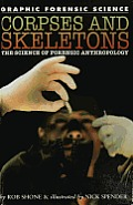 Corpses and Skeletons: The Science of Forensic Anthropology
