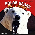 Polar Bears: Arctic Hunters