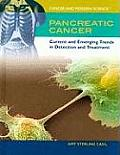 Pancreatic Cancer: Current and Emerging Trends in Detection and Treatment (Cancer and Modern Science)