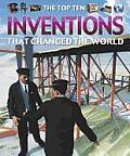 The Top Ten Inventions That Changed the World (Top Ten)