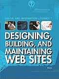 Designing, Building, and Maintaining Web Sites (Digital and Information Literacy)
