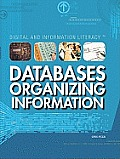 Databases: Organizing Information (Digital and Information Literacy)