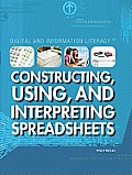 Constructing, Using, and Interpreting Spreadsheets (Digital and Information Literacy)