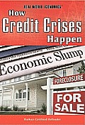 How Credit Crises Happen (Real World Economics)