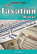 How Taxation Works (Real World Economics)