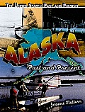 Alaska: Past & Present (United States: Past & Present) by Joanne Mattern