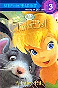 Tinker Bell a Fairy Tale (Step Into Reading - Level 3 - Quality)