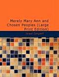 Merely Mary Ann and Chosen Peoples (Large Print Edition)
