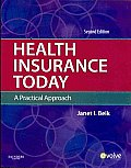 Health Insurance Today: A Practical Approach with Workbook