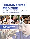 Human-Animal Medicine - E-Book: Clinical Approaches to Zoonoses, Toxicants and Other Shared Health Risks
