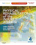 Physical Rehabilitation Of The Injured Athlete Expert Consult Online & Print