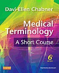 Medical Terminology: Short Course (6TH 12 - Old Edition)