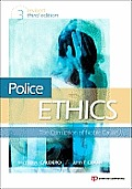 Police Ethics Revised Printing The Corruption Of Noble Cause