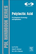 Polylactic Acid: Pla Biopolymer Technology and Applications (Plastics Design Library)