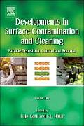 Developments in Surface Contamination and Cleaning: Particle Deposition, Control and Removal