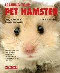 Training Your Pet Hamster (Training Your Pet)