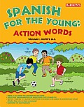 SPANISH FOR THE YOUNG ACTION WORDS