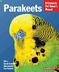 Parakeets: Everything about Selection, Care, Nutrition, Behavior, and Training (Barron's Complete Pet Owner's Manuals)
