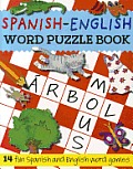Spanish-English Word Puzzle Book: 14 Fun Spanish and English Word Games (Bilingual Word Puzzle Books)