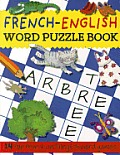French-English Word Puzzle Book: 14 Fun French and English Word Games (Bilingual Word Puzzle Books)